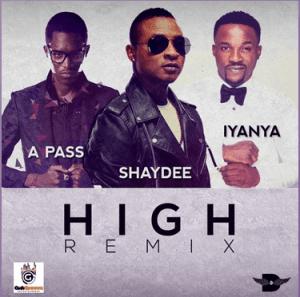 Shaydee - High [Remix] Ft. A Pass & Iyanya